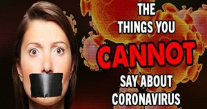 Read more about the article The Things You CANNOT Say About Coronavirus