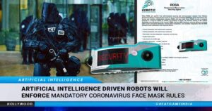 Now AI Driven Robots Will Enforce Mandatory Face Mask Rules