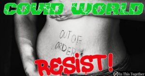 COVID World – Resist!