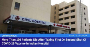 Read more about the article 100+ Patients Die After Taking First Or Second Shot Of COVID-19 Vaccine In A Hospital In India