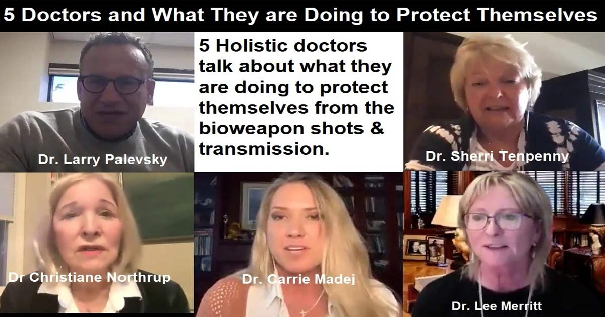 You are currently viewing 5 Holistic Doctors Discuss What They are Doing to Protect Themselves from the Bioweapon Shots and Transmission