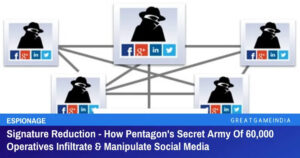 Read more about the article Signature Reduction – How Pentagon's Secret Army Of 60,000 Operatives Infiltrate & Manipulate Social Media