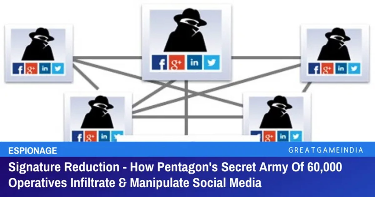 Signature Reduction – How Pentagon's Secret Army Of 60,000 Operatives Infiltrate & Manipulate Social Media