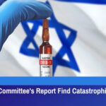 Israeli People Committee's Report Find Catastrophic Side Effects Of Pfizer Vaccine To Every System In Human Body