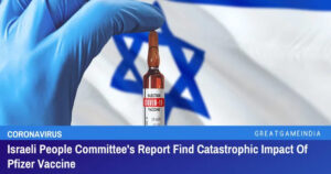 Read more about the article Israeli People Committee's Report Find Catastrophic Side Effects Of Pfizer Vaccine To Every System In Human Body
