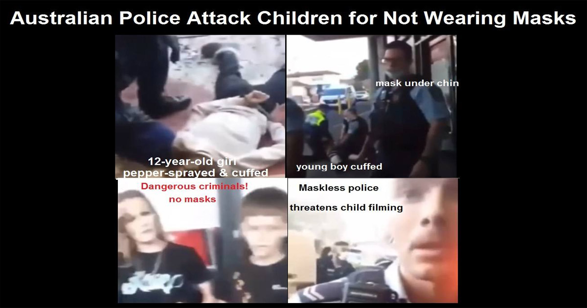 You are currently viewing Australia Now the Disgrace of the World: Police Attacking and Pepper-Spraying Young Children for not Wearing Masks!