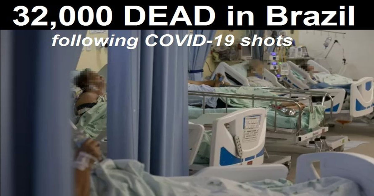 You are currently viewing Over 32,000 People DEAD in Brazil Following COVID-19 Vaccines According to Official Media Report