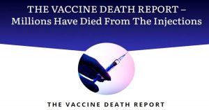 Read more about the article The Vaccine Death Report: Millions have Died from the Injections