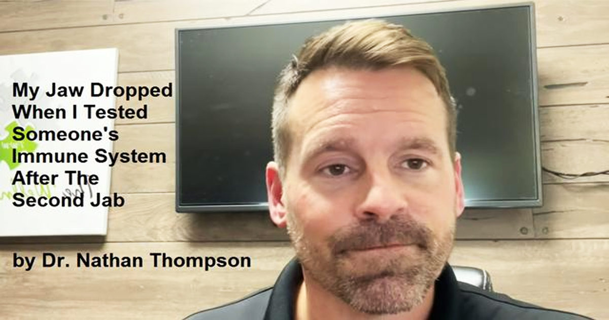 You are currently viewing Dr. Nathan Thompson: Blood and Immune tests after Covid Vaccination show Alarming Results