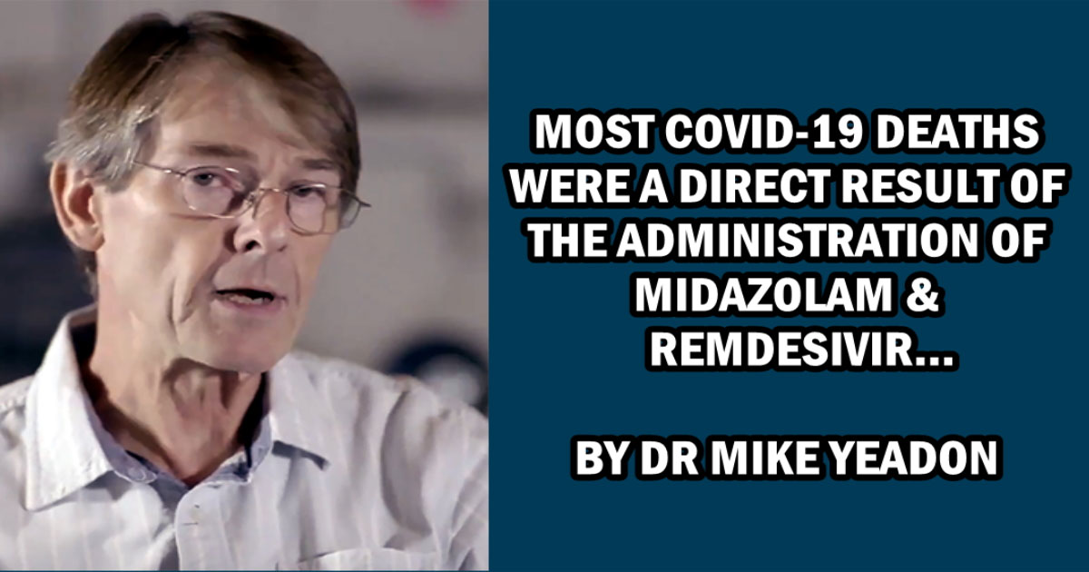 You are currently viewing Most Covid-19 Deaths were a direct result of the administration of Midazolam or Remdesivir – By Dr Mike Yeadon